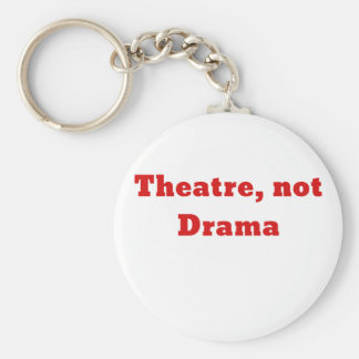 Theatre Not Drama Keychain
