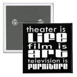 Theatre vs Film vs TV Pinback Buttons