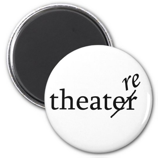 Theatre vs. Theater Magnet