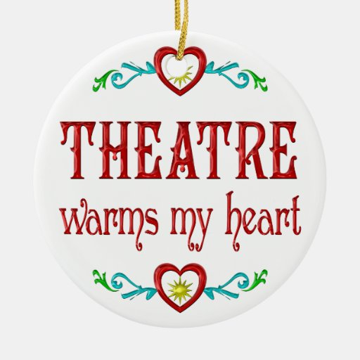 Theatre Warms My Heart Christmas Tree Ornaments