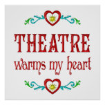 Theatre Warms My Heart Print