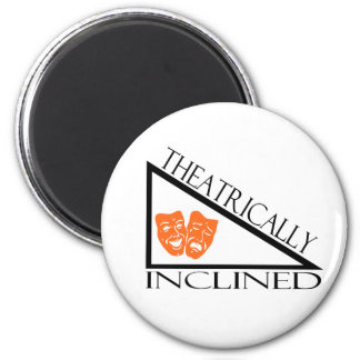 Theatrically Inclined 2 Inch Round Magnet