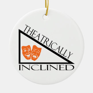 Theatrically Inclined Ceramic Ornament