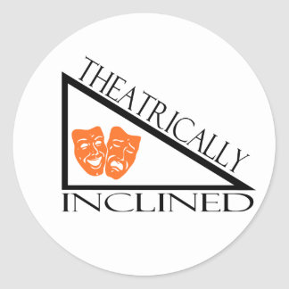 Theatrically Inclined Classic Round Sticker