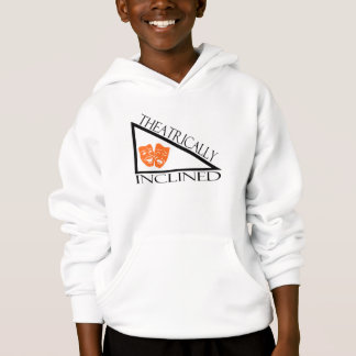 Theatrically Inclined Hoodie