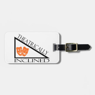 Theatrically Inclined Tags For Luggage