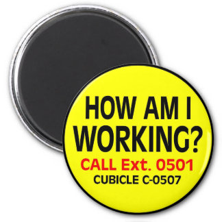 """""""theCUBICLE"""" How Am I Working? Magnet"""