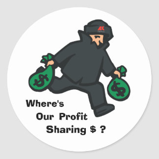 theif, aklogo, Where's, Our , Sharing $ ?, Profit Classic Round Sticker
