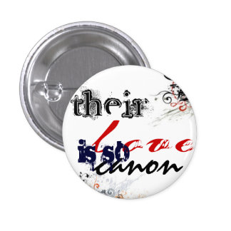 their love is so canon pinback button