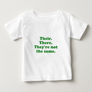 Their There Theyre Not the Same Baby T-Shirt
