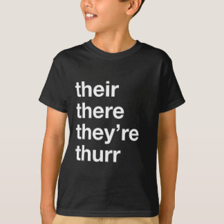 their there they're thurr T-Shirt