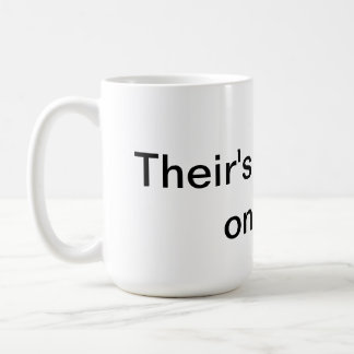 Their's a bounty on me ! coffee mug