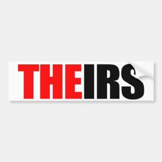 THEIRS, IRS Bumper Sticker