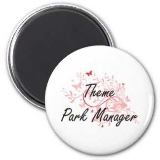Theme Park Manager Artistic Job Design with Butter 2 Inch Round Magnet