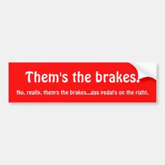 Them's the brakes car bumper sticker
