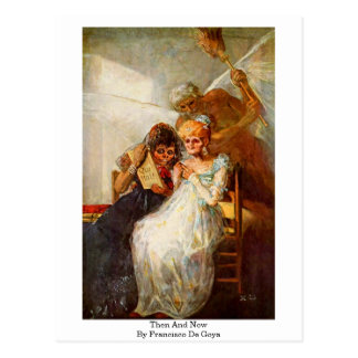 Then And Now By Francisco De Goya Postcard