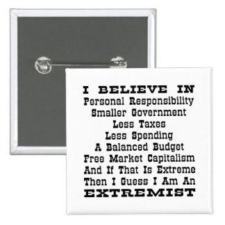 Then I Am An Extremist Pinback Button