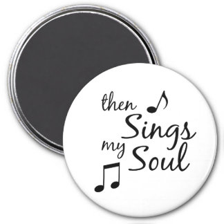 Then Sings my Soul 3 Inch Round Magnet