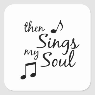 Then Sings my Soul Square Sticker