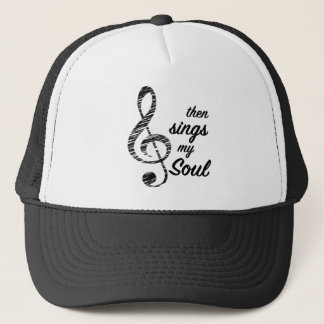 Then Sings My Soul Trucker Hat