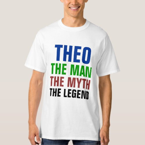 Theo the man the myth the legend T_Shirt