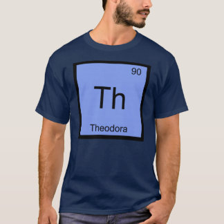 Theodora Name Chemistry Element Periodic Table T-Shirt