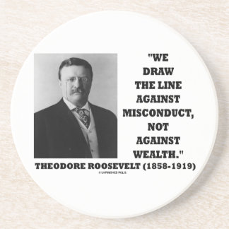 Theodore Roosevelt Against Misconduct Not Wealth Drink Coaster