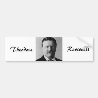 Theodore Roosevelt Bumper Sticker