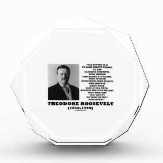 Theodore Roosevelt Dare Mighty Things Quote Acrylic Award