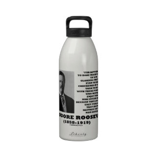 Theodore Roosevelt Dare Mighty Things Quote Reusable Water Bottles