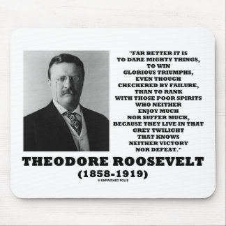 Theodore Roosevelt Dare Mighty Things Triumphs Mouse Pad