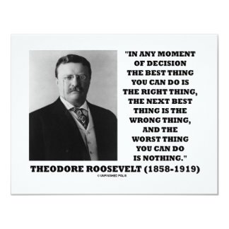 Theodore Roosevelt Decision Right Wrong Thing Card