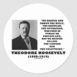 Theodore Roosevelt Despise Bully Coward Voluptuary Round Stickers
