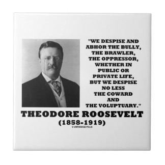 Theodore Roosevelt Despise Bully Coward Voluptuary Tile