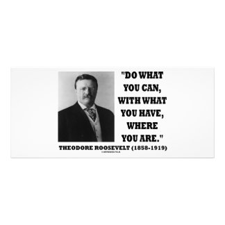 Theodore Roosevelt Do What You Can Quote Personalized Rack Card
