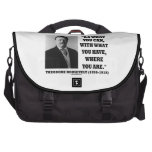 Theodore Roosevelt Do What You Can With What Have Commuter Bags
