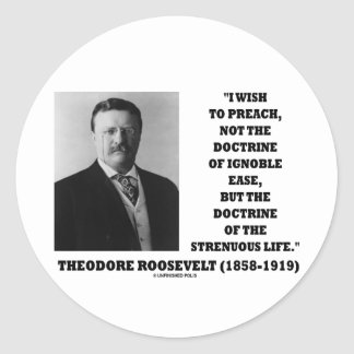 Theodore Roosevelt Doctrine Strenuous Life Classic Round Sticker
