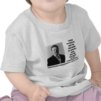 Theodore Roosevelt Doctrine Strenuous Life Tee Shirts