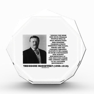 Theodore Roosevelt Fanatics Lunatic Fringe Quote Award