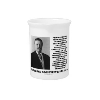 Theodore Roosevelt Fanatics Lunatic Fringe Quote Drink Pitcher