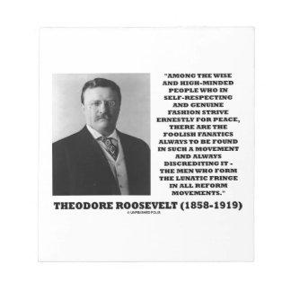 Theodore Roosevelt Fanatics Lunatic Fringe Quote Notepad