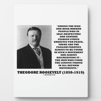 Theodore Roosevelt Fanatics Lunatic Fringe Quote Plaque