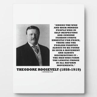 Theodore Roosevelt Fanatics Lunatic Fringe Quote Display Plaque