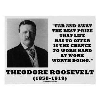 Theodore Roosevelt Far Away Best Prize Life Offer Poster
