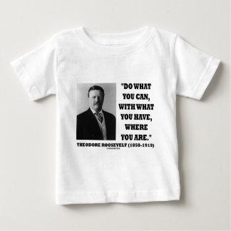 Theodore Roosevelt hace lo que usted puede citar Playera De Bebé
