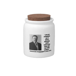 Theodore Roosevelt I'm As Strong As A Bull Moose Candy Jar