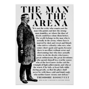 image relating to The Man in the Arena Printable called Theodore Roosevelt Gentleman Inside of The Arena Speech Poster