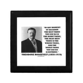 Theodore Roosevelt Moment Of Decision Best Thing Keepsake Box