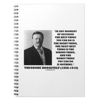 Theodore Roosevelt Moment Of Decision Best Thing Notebook