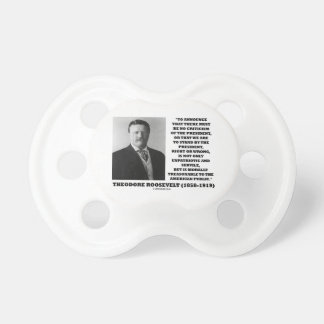 Theodore Roosevelt Morally Treasonable Quote Pacifiers